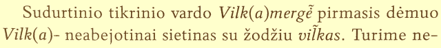 Vilkmergės pirmasis dėmuo neabejotinai sietinas su žodžiu vilkas
